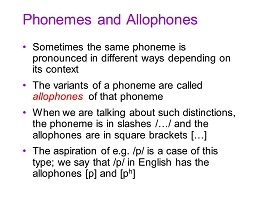 Allophones and Phonemes