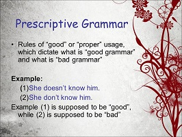 Photo of Prescriptive grammar